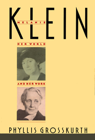 MELANIE KLEIN by Phyllis Grosskurth