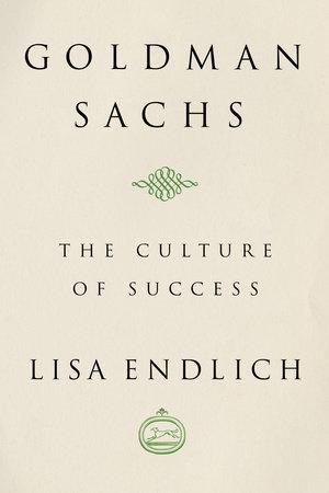 Goldman Sachs by Lisa J. Endlich