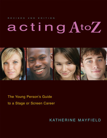 Acting A to Z (Revised Second Edition) by Katherine Mayfield