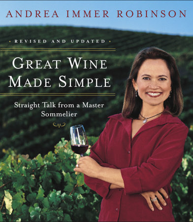 Great Wine Made Simple by Andrea Robinson