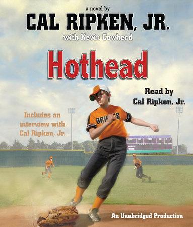 Cal Ripken, Jr.'s All-Stars: Hothead by Cal Ripken, Jr. and Kevin Cowherd