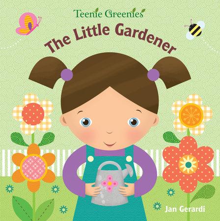 The Little Gardener by Jan Gerardi