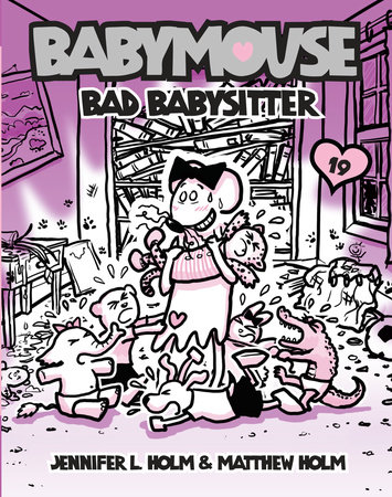 Babymouse #19: Bad Babysitter by Jennifer L. Holm and Matthew Holm