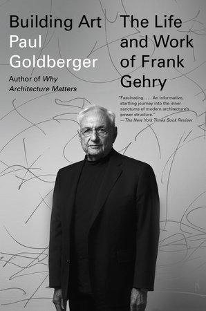 Building Art by Paul Goldberger