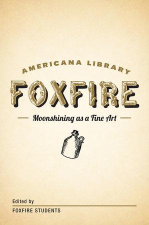 Moonshining as a Fine Art by Foxfire Fund, Inc.