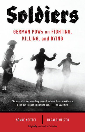 Soldiers by Sonke Neitzel and Harald Welzer