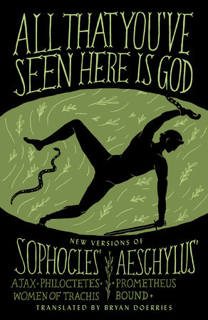 All That You've Seen Here Is God by Sophocles and Aeschylus