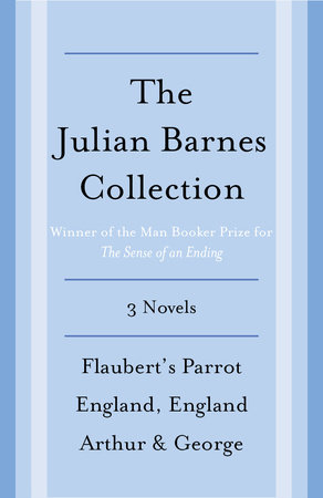 The Julian Barnes Booker Prize Finalist Collection, 3-Book Bundle by Julian Barnes