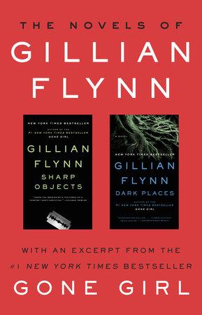 The Novels of Gillian Flynn by Gillian Flynn