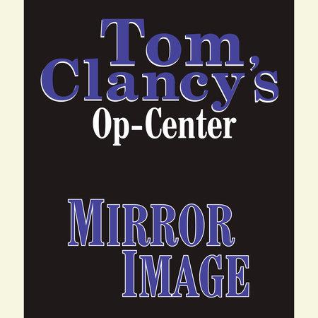 Tom Clancy's Op-Center #2: Mirror Image by Tom Clancy, Steve Pieczenik and Jeff Rovin