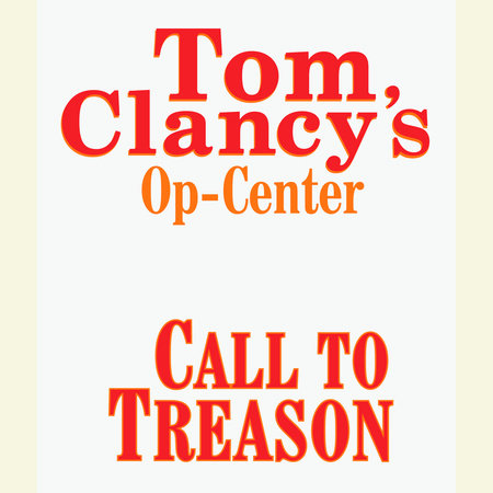 Tom Clancy's Op-Center #11: Call to Treason by Tom Clancy, Steve Pieczenik and Jeff Rovin