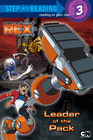 Leader of the Pack (Generator Rex) by Jason Gots