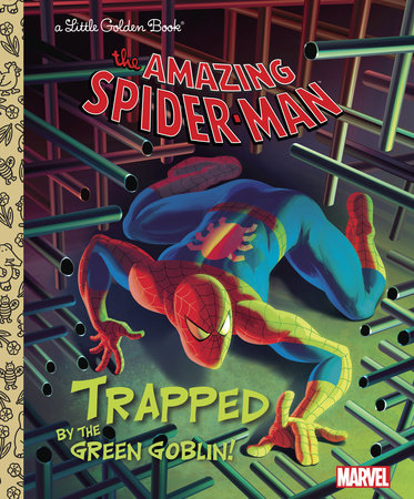 Trapped by the Green Goblin! (Marvel: Spider-Man) by Frank Berrios