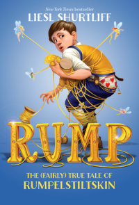 Rump: The (Fairly) True Tale of Rumpelstiltskin