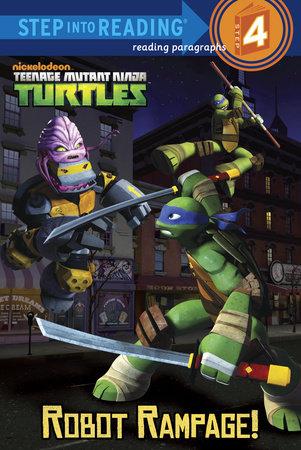 Robot Rampage! (Teenage Mutant Ninja Turtles) by Christy Webster