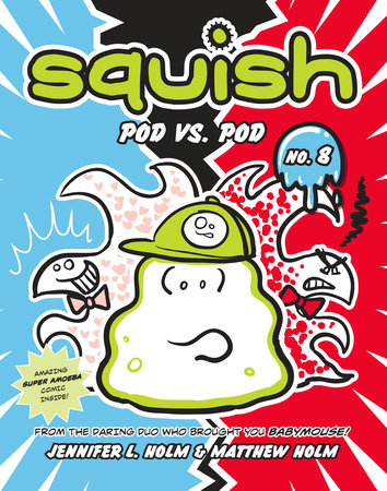 Squish #8: Pod vs. Pod by Jennifer L. Holm and Matthew Holm
