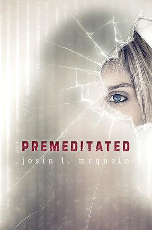 Premeditated by Josin L. McQuein