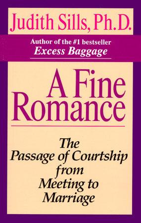 A Fine Romance by Judith Sills, Ph.D.