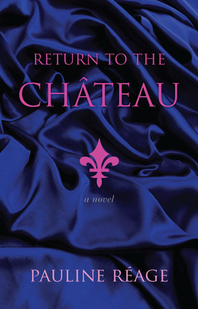 Return to the Chateau by Pauline Reage