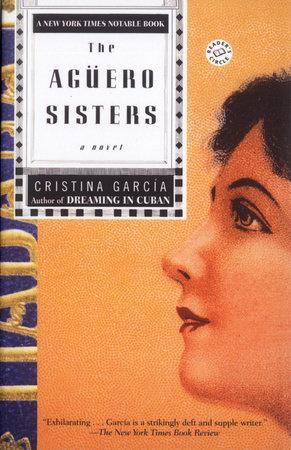 The Aguero Sisters by Cristina García