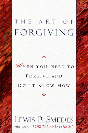 Art of Forgiving by Lewis B. Smedes