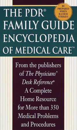 PDR Family Encyclopedia of Medical Care by Physicians' Desk Reference