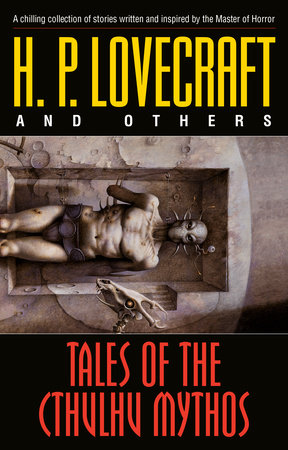 Tales of the Cthulhu Mythos by H. P. Lovecraft, Robert Bloch, Ramsey Campbell and Brian Lumley
