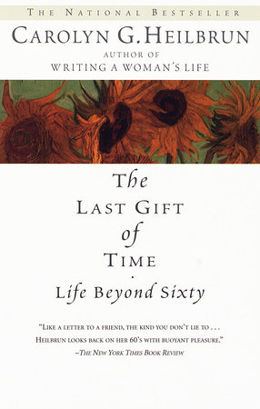 The Last Gift of Time by Carolyn G. Heilbrun