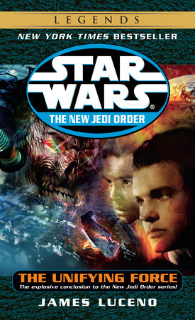 The Unifying Force: Star Wars Legends by James Luceno