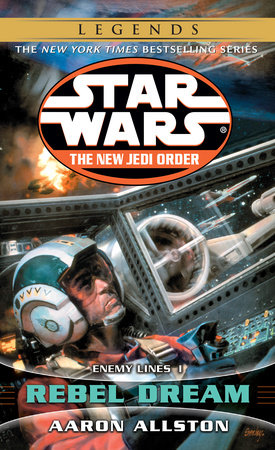 Rebel Dream: Star Wars Legends (The New Jedi Order)