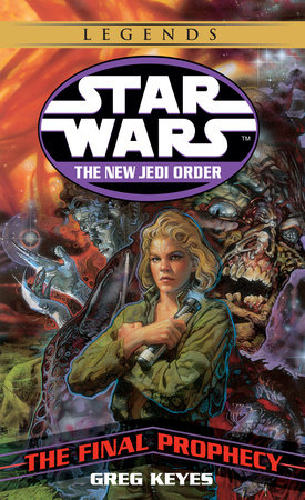 The Final Prophecy: Star Wars Legends by Greg Keyes