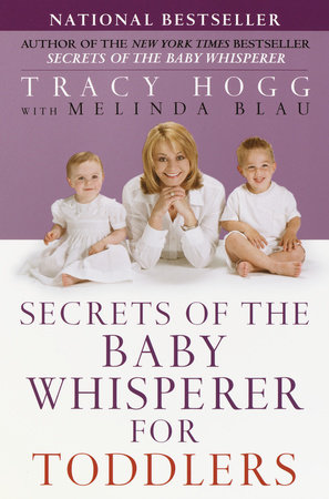Secrets of the Baby Whisperer for Toddlers by Tracy Hogg and Melinda Blau