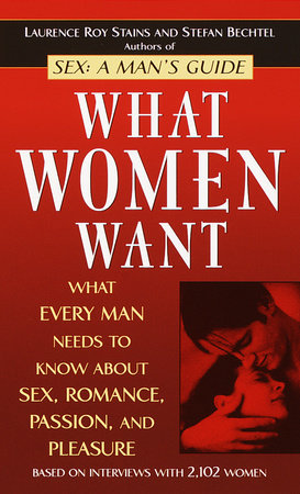 What Women Want by Laurence Roy Stains and Stefan Bechtel