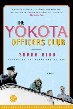 The Yokota Officers Club by Sarah Bird