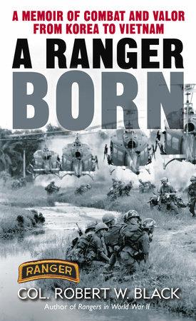 A Ranger Born by Robert W. Black