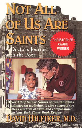 Not All of Us Are Saints by David Hilfiker, M.D.