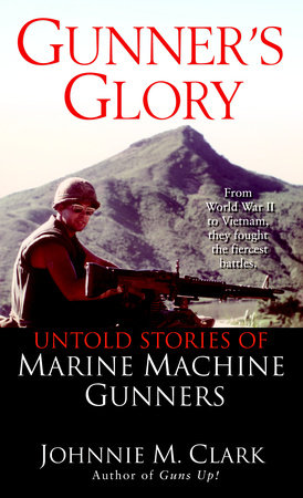 Gunner's Glory by Johnnie Clark
