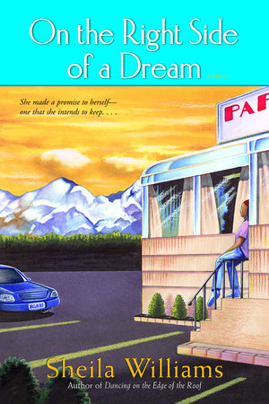 On the Right Side of a Dream by Sheila Williams