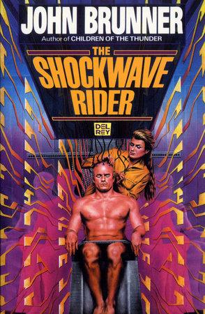 The Shockwave Riders by John Brunner