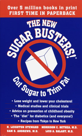 The New Sugar Busters! by H. Leighton Steward, Morrison Bethea, M.D., Sam Andrews, M.D. and Luis Balart, M.D.