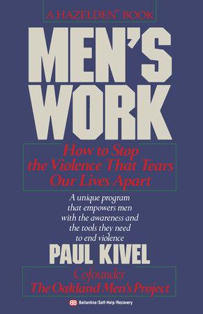 Men's Work by Paul Kivel