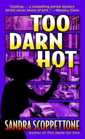 Too Darn Hot by Sandra Scoppettone