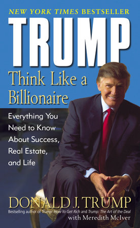 Trump: Think Like a Billionaire by Donald J. Trump and Meredith McIver