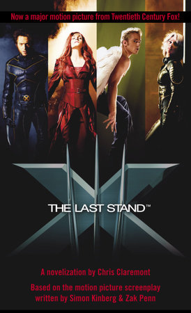 X-Men(tm) The Last Stand by A Novelization by Chris Claremont