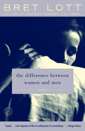 The Difference Between Women and Men by Bret Lott