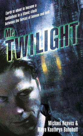 Mr. Twilight by Michael Reaves and Maya Kaathryn Bohnhoff