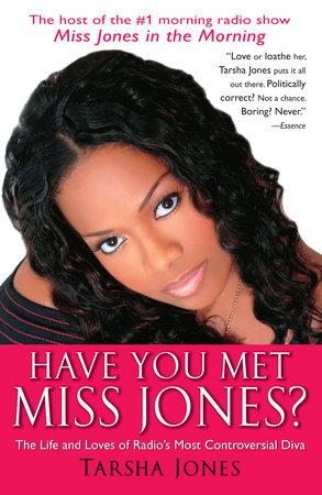 Have You Met Miss Jones? by Tarsha Jones