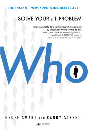 Who by Geoff Smart and Randy Street