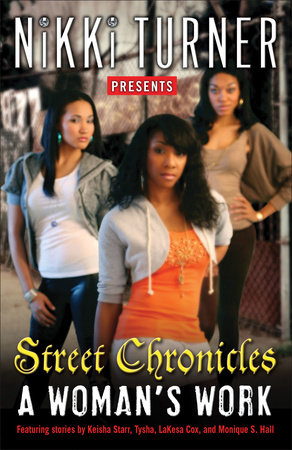 A Woman's Work: Street Chronicles by Nikki Turner presents