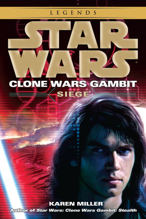 Siege: Star Wars Legends (Clone Wars Gambit) by Karen Miller